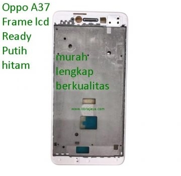 Frame lcd Oppo A37 Neo 9 murah