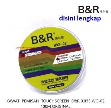 Jual Kawat pemisah B&R 0.035 WG-02 ori