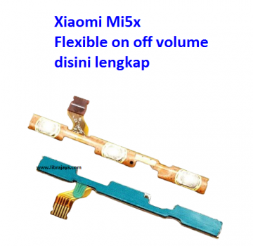 Jual Flexible on off volume Xiaomi Mi5x